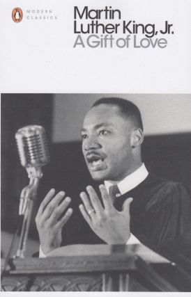 A Gift of Love: Sermons from Strength to Love. Martin Luther King Jr