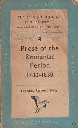 Prose of The Romantic Period : 1780 - 1830. Raymond Wright