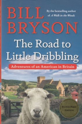 The Road to Little Dribbling: Adventures of an American in Britain. Bill Bryson