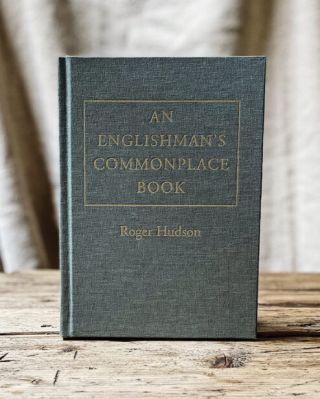 An Englishman's Commonplace Book. Roger Hudson
