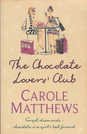 The Chocolate Lover's Club. Carole Matthews