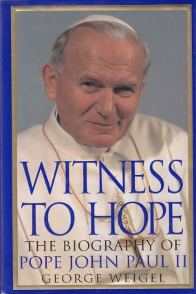 Witness to Hope: The Biography of Pope John Paul II. George Weigel