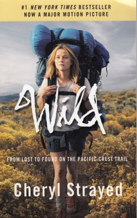 Wild: From Lost to Found on the Pacific Crest Trail. Chery Strayed