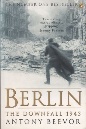 Berlin: The Downfall 1945. Anthony Beevor