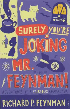 """Surely, You're Joking, Mr. Feynman!"": Adventures of a Curious Character as Told to Ralph..."