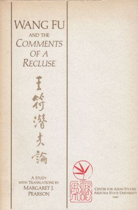 Wang Fu 王符 and the Comments of a Recluse 潛夫論. Margaret J. Pearson