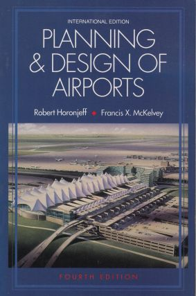 Planning & Design of Airports, International edition. Robert Horonjeff, Francis X. McKelvey