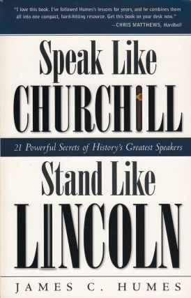 Speak Like Churchill, Stand Like Lincoln : 21 Powerful Secrets of History's Greatest Speakers....