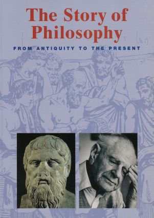 The Story of Philosophy : From Antiquity to the Present. Christoph Delius, Matthias Gatzemeier