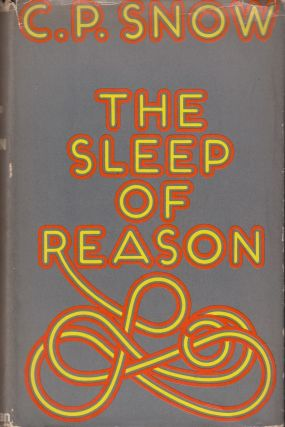 The Sleep of Reason. C P. Snow