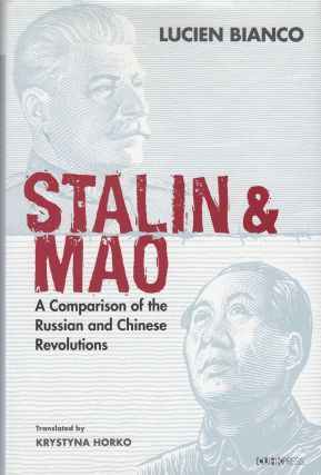 Stalin and Mao: A Comparison of the Russian and Chinese Revolutions. Lucien Bianco