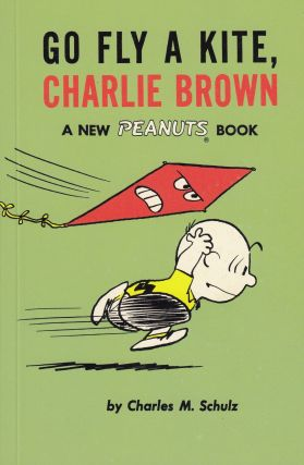 Go Fly a Kite, Charlie Brown. Charles M. Schulz