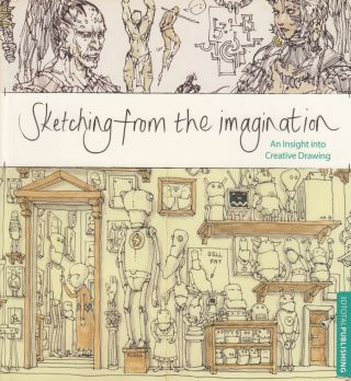 Sketching from the Imagination: An Insight into Creative Drawing. Emily Beddoes