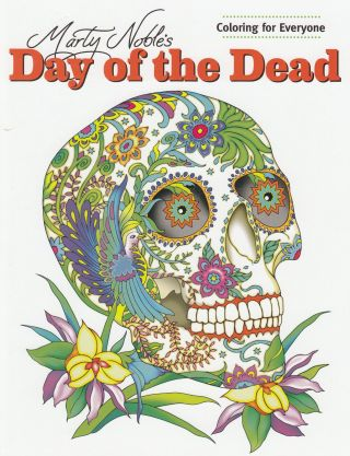 Marty Noble's Day of the Dead Coloring Book. Marty Noble