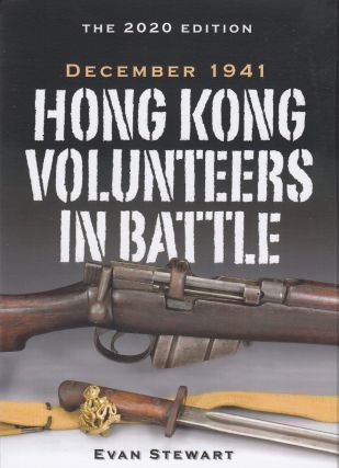 Hong Kong Volunteers in Battle: December 1941. Evan Stewart