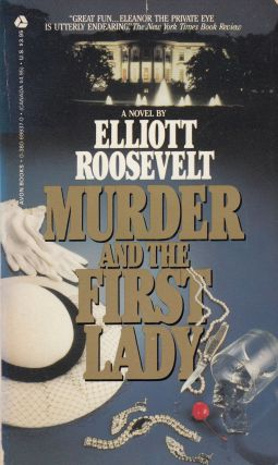 Murder and the First Lady. Elliott Roosevelt