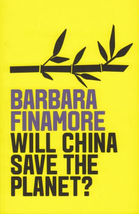 Will China Save the Planet? Barbara Finamore