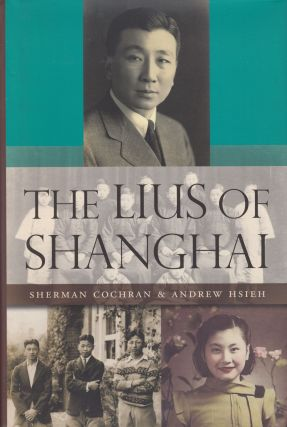 The Lius of Shanghai. Andrew Hsieh Sherman Cochran