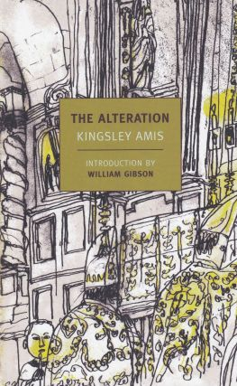 The Alterations. Kingsley Amis