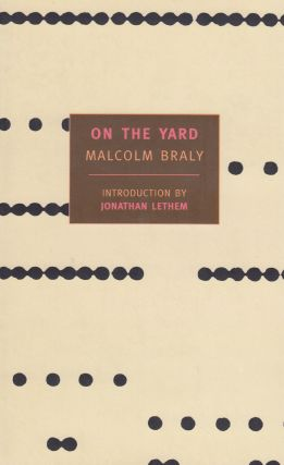 On The Yard. Malcolm Braly
