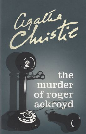 The Murder of Roger Ackroyd. Agatha Christie