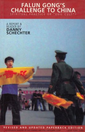 "Falun Gong's Challenge to China: Spiritual Practice or ""Evil Cult""? Danny Schechter"