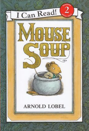 Mouse Soup (An I can read book). Arnold Lobel