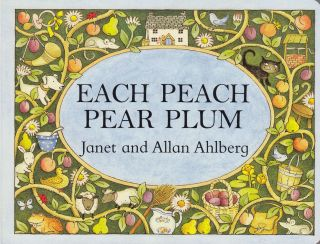 Each Peach Pear Plum. Janet, Allan Ahlberg