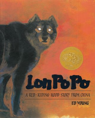 Lon Po Po: A Red-Riding Hood Story from China. Ed Young