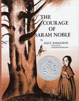 The Courage of Sarah Noble. Alice Dalgliesh