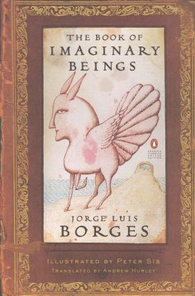 The Book of Imaginary Beings. Jorge Luis Borges