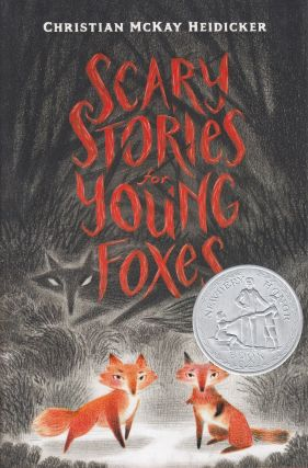 Scary Stories for Young Foxes. Christian McKay Heidicker