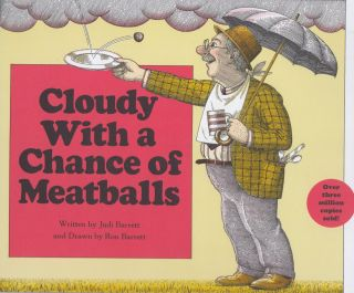 Cloudy With a Chance of Meatballs. Judi Barrett
