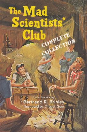 The Mad Scientist's Club (Complete Collection). Bertrand R. Brinley
