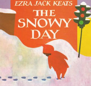 The Snowy Day. Ezra Jack Keats