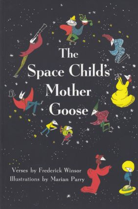 The Space Child's Mother Goose. Frederick Winsor