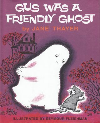 Gus Was a Friendly Ghost. Jane Thayer