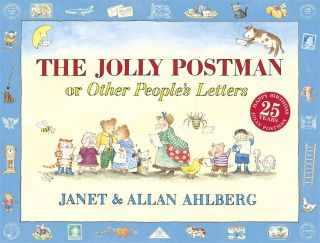 The Jolly Postman or Other People's Letters. Allan Ahlberg Janet Ahlberg
