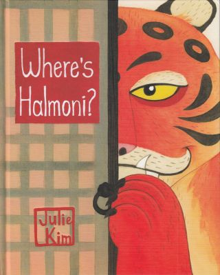 Where's Halmoni? Julie Kim