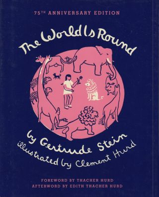 The World is Round (75th Anniversary Edition). Gertrude Stein