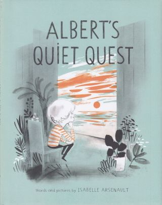 Albert's Quiet Quest. Isabelle Arsenault