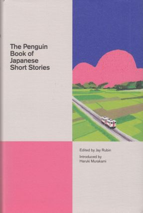 The Penguin Book of Japanese Short Stories. Jay Rubin, tr. and ed