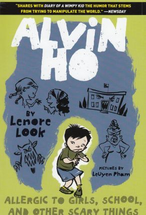 Alvin Ho: Allergic to Girls, School, and Other Scary Things. Lenore Look