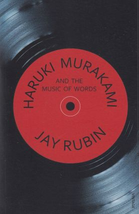 Haruki Murakami and the Music of Words. Jay Rubin