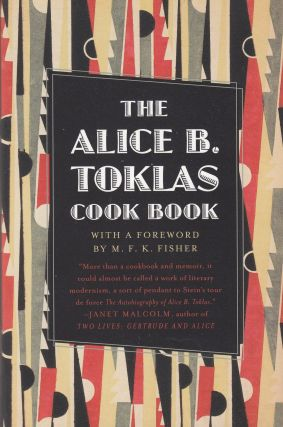 The Alice B. Toklas Cookbook. Alice B. Toklas
