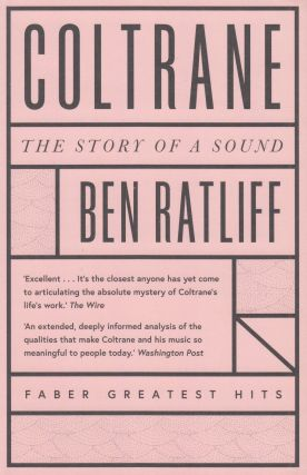 Coltrane: The Story of a Sound. Ben Ratliff