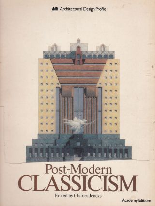 Post-Modern Classicism: The New Synthesis. Charles Jencks