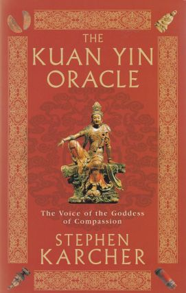 The Kuan Yin Oracle. Stephen Karcher