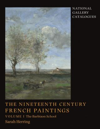 The NIneteenth Century French Paintings: Volume 1, The Barbizon School. Sarah Herring