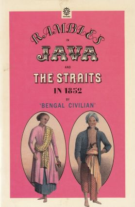 Rambles in Java and the Straits in 1852. 'Bengal Civilian', Charles Walter Kinloch